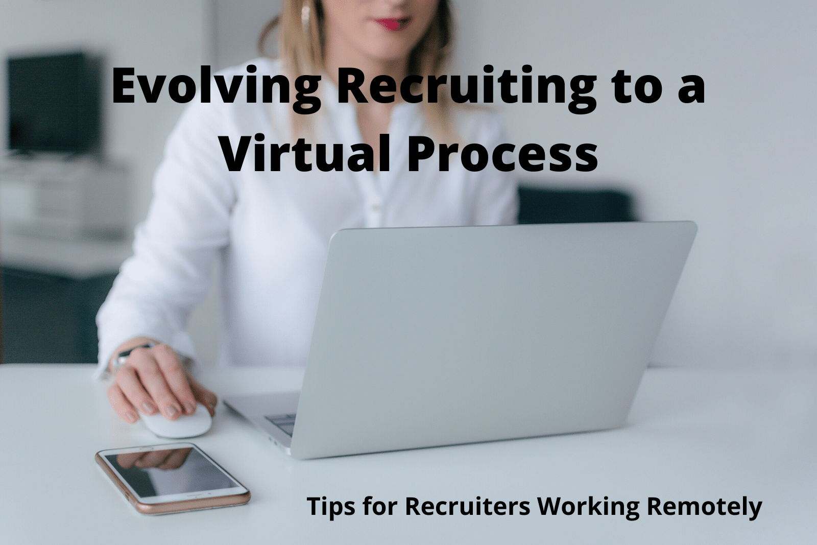 Working on computer from home evolving recruiting to a virtual process
